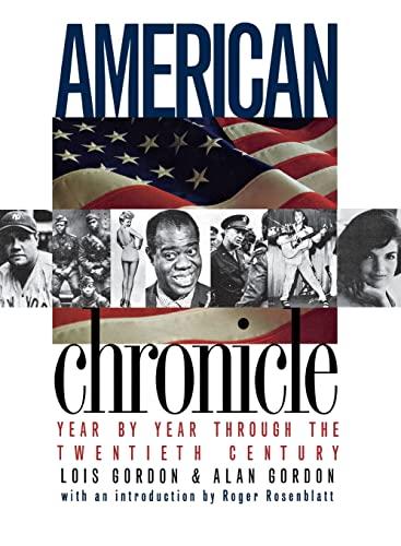 American Chronicle: Year by Year Through the Twentieth Century: Lois Gordon; Alan Gordon