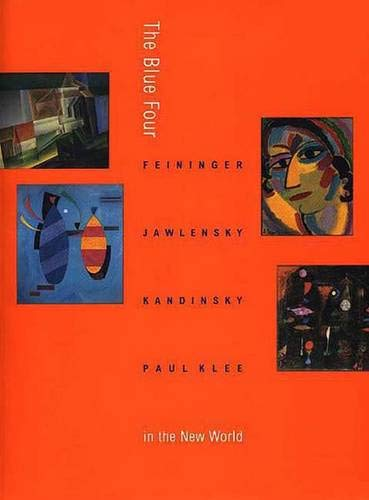 9780300075991: The Blue Four: Feininger, Jawlensky, Kandinsky and Klee in the New World