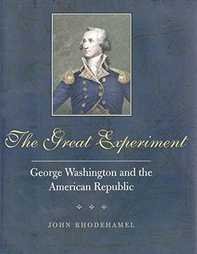 9780300076141: The Great Experiment: George Washington and the American Republic (Yale Historical Publications)