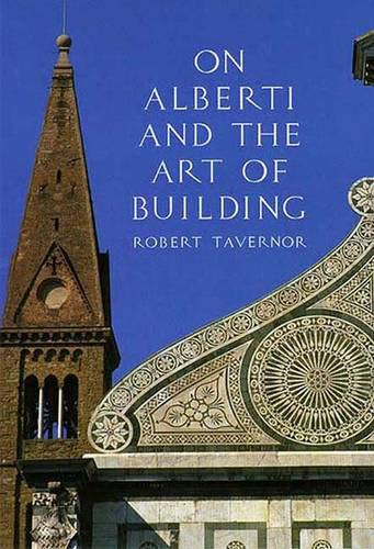 On Alberti and the Art of Building: Tavernor, Robert