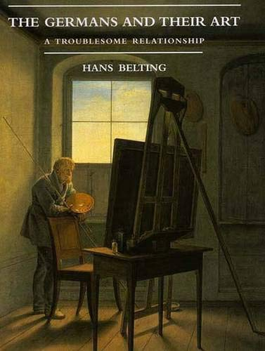 9780300076165: The Germans and Their Art: A Troublesome Relationship