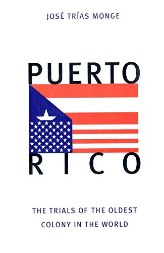 9780300076189: Puerto Rico: The Trials of the Oldest Colony in the World