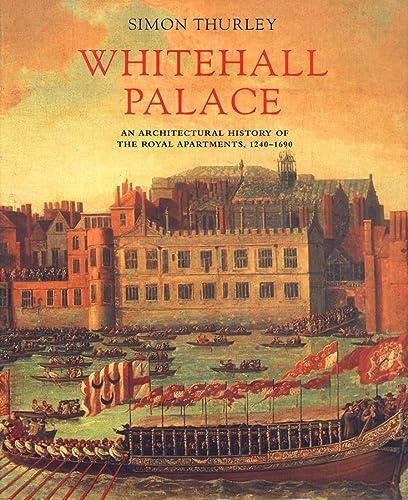 9780300076394: Whitehall Palace: An Architectural History of the Royal Apartments, 1240-1690 (Historic Royal Palaces)