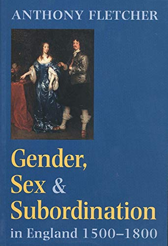 9780300076509: Gender, Sex, and Subordination in England, 1500-1800