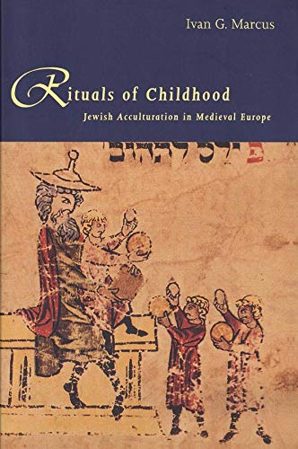 9780300076585: Rituals of Childhood: Jewish Acculturation in Medieval Europe