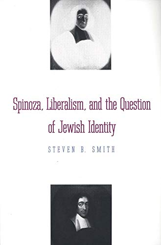 Spinoza, Liberalism, and the Question of Jewish Identity: Steven B. Smith