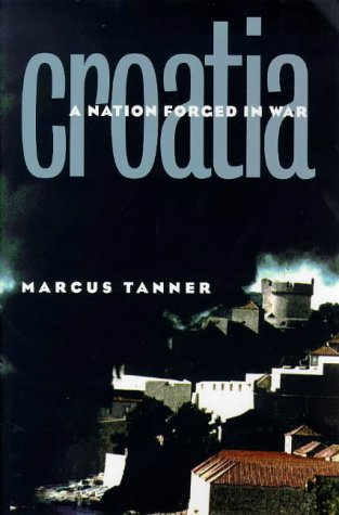 9780300076684: Croatia: A Nation Forged in War