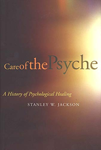 9780300076714: Care of the Psyche - A History of Psychological Healing