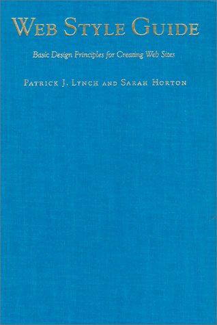 Web Style Guide: Basic Design Principles for: Lynch, Patrick J,