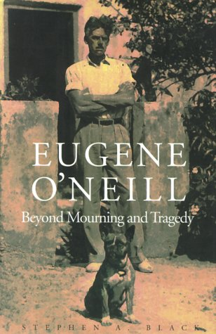 9780300076769: Eugene O`Neill: Beyond Mourning and Tragedy