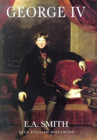 9780300076851: George IV (The English Monarchs Series)