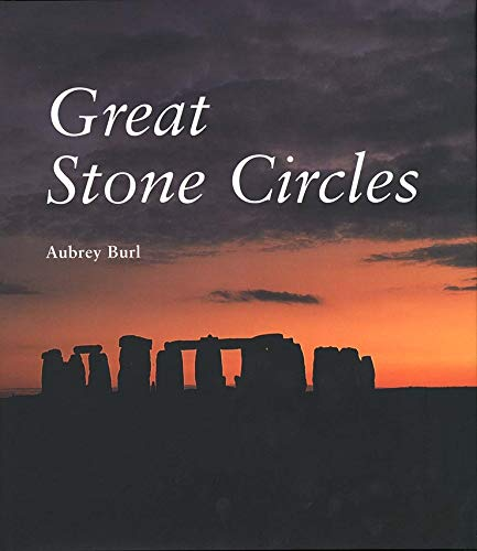 9780300076899: Great Stone Circles: Fables, Fictions, Facts