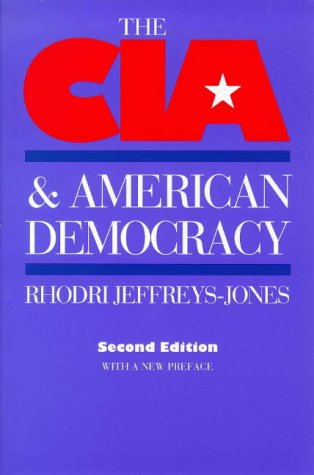 9780300077377: The CIA and American Democracy: With a New Preface