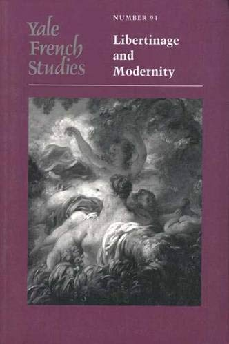 9780300077384: Yale French Studies, Number 94: Libertinage and Modernity (Yale French Studies Series)