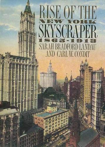 9780300077391: Rise of the New York Skyscraper: 1865-1913