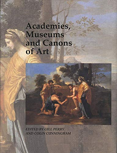 9780300077414: Academies, Museums and Canons of Art