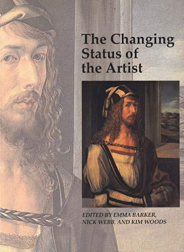 9780300077421: The Changing Status of the Artist (Art and Its Histories Series)