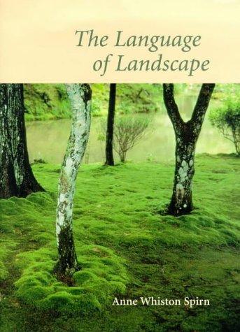 The Language of Landscape: Spirn, Anne Whiston;Spirn, Anne