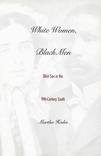 9780300077506: White Women, Black Men: Illicit Sex in the Nineteenth-Century South