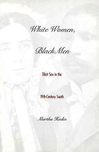 9780300077506: White Women, Black Men: Illicit Sex in the Nineteenth-Century South
