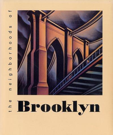 The Neighborhoods of Brooklyn (Neighborhoods of New York City): Jackson, Professor Kenneth T.