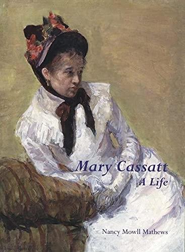 9780300077544: Mary Cassatt: A Life