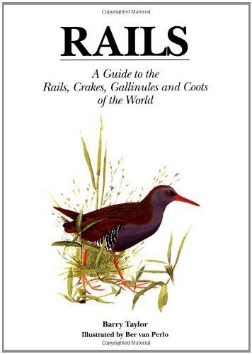 9780300077582: Rails: A Guide to the Rails, Crakes, Gallinules and Coots of the World