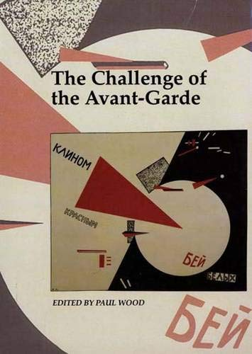 9780300077612: The Challenge of the Avant-Garde (Art and Its Histories, 4)