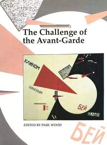 The Challenge of the Avant-Garde (Art and Its Histories)