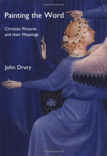 Painting the Word: Christian Pictures and Their Meanings (0300077777) by John Drury