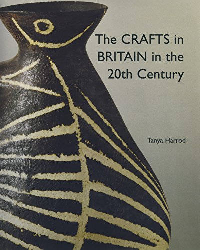 The Crafts in Britain in the 20th Century (Hardback): Tanya Harrod