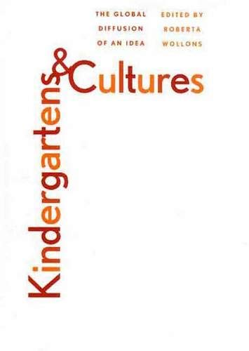 9780300077889: Kindergartens and Cultures: The Global Diffusion of an Idea