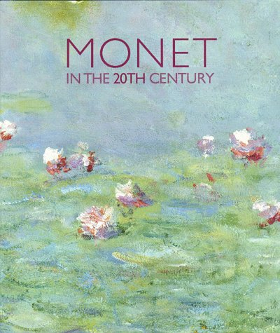 9780300077902: Monet in the 20th Century