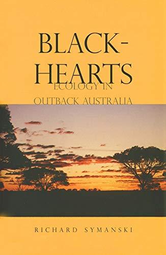Black-Hearts: Ecology In Outback Australia: Symanski, Richard