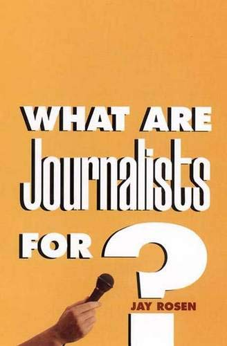 What Are Journalists For?: Jay Rosen