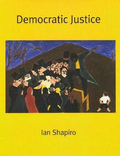 9780300078251: Democratic Justice (The Institution for Social and Policy St)