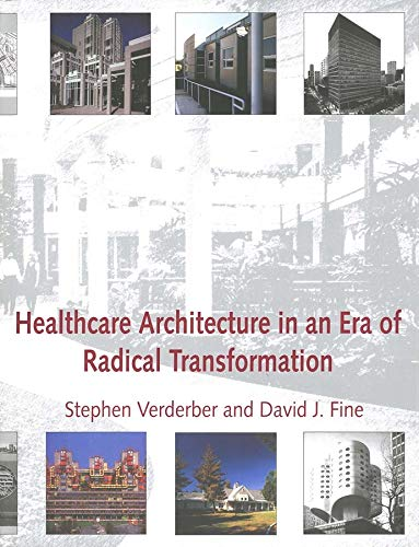 9780300078398: Healthcare Architecture in an Era of Radical Transformation