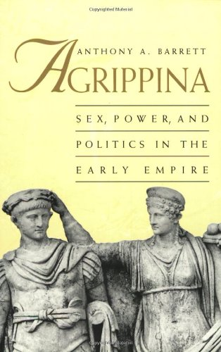 9780300078565: Agrippina: Sex, Power, and Politics in the Early Empire