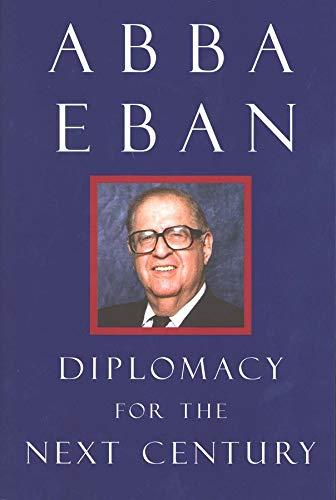 Diplomacy for the Next Century: Abba Eban