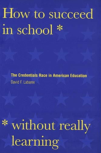 9780300078671: How to Succeed in School without Really Learning - The Credentials Race in American Education