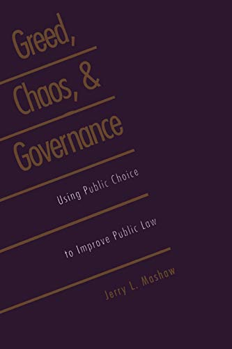 9780300078701: Greed, Chaos, and Governance: Using Public Choice to Improve Public Law