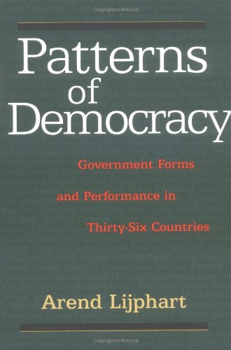 Patterns of Democracy. Government Forms and Performance in Thirty-Six Countries.