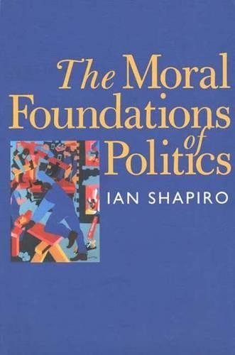 9780300079081: The Moral Foundations of Politics (Yale ISPS)