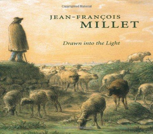 Drawn into the Light: Jean Francois Millet: Al., Alexandra R.