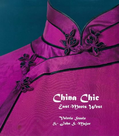 China Chic: East Meets West: Steele, Valerie and Major, John S.