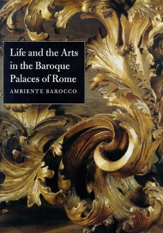 9780300079333: Life and the Arts in the Baroque Palaces of Rome