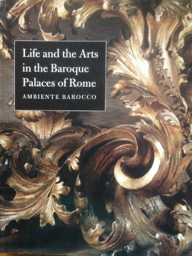 9780300079340: Life and the Arts in the Baroque Palaces of Rome: Ambiente Barocco