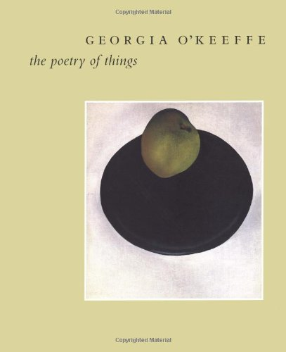 9780300079357: Georgia O'Keeffe: The Poetry of Things