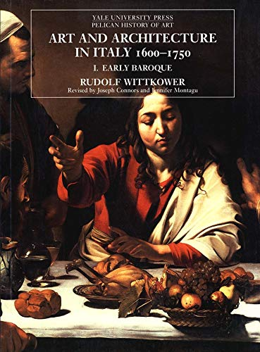 9780300079395: Art and Architecture in Italy, 1600-1750: The Early Baroque, 1600-1625