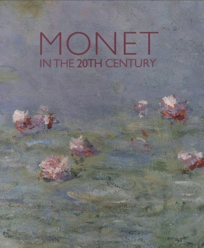 Monet in the 20th Century: Tucker, Paul Hayes